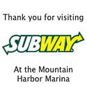 Thank you for visiting Subway at the Mountain Harbor Marina